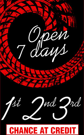 Open 7 days, 3 chances at credit